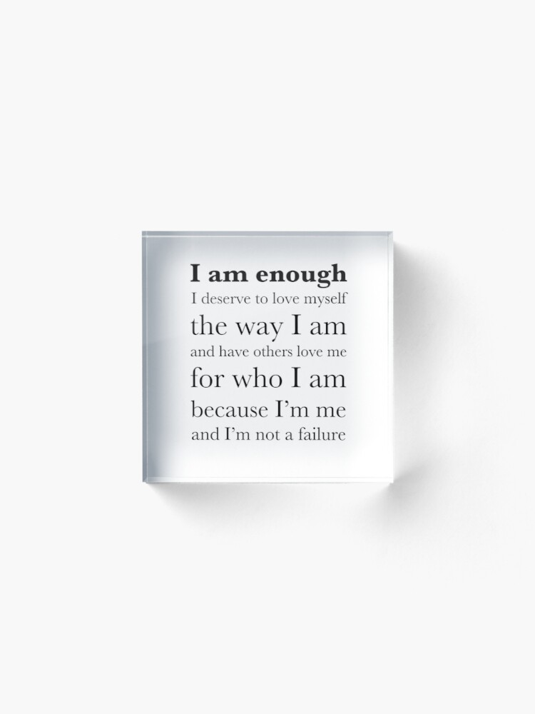 Alternate view of I am enough Acrylic Block