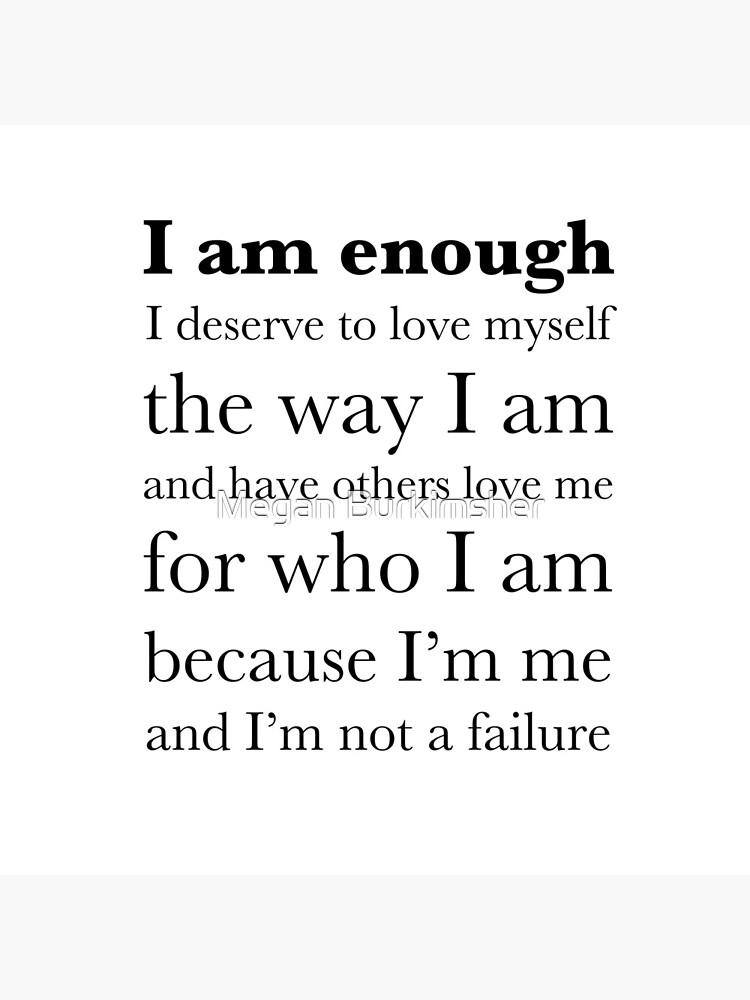 I am enough by andiemeganb
