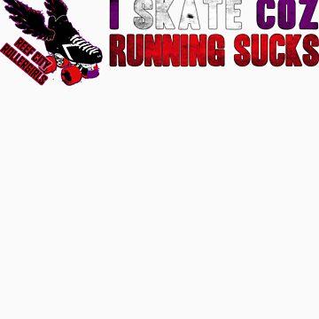 I Skate Coz Running Sucks T-Shirts & Hoodies by reefcityrg