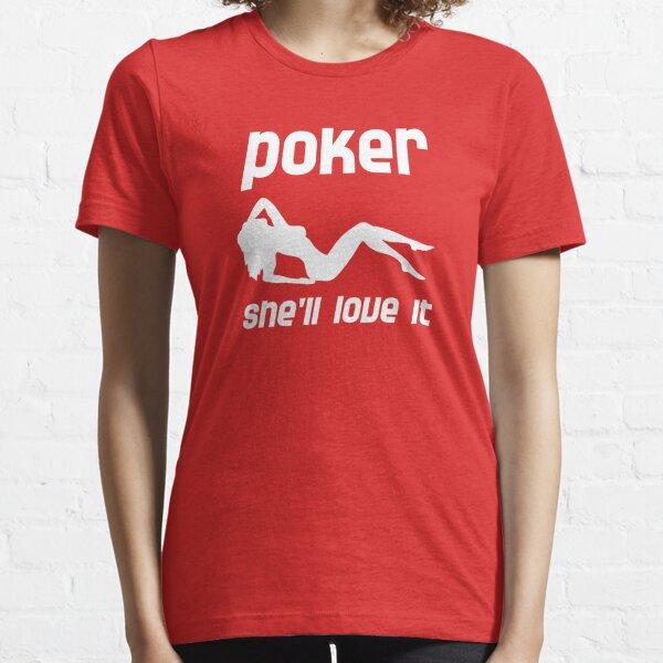 Poker, She'll Love It Essential T-Shirt