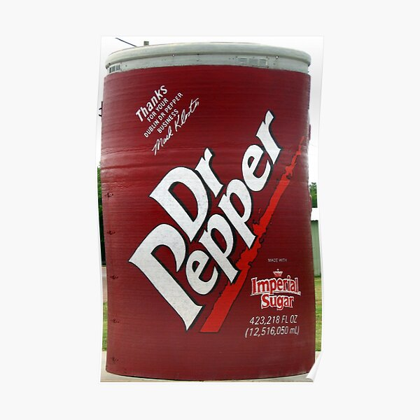 Now this is alot of Dr Pepper.... Poster