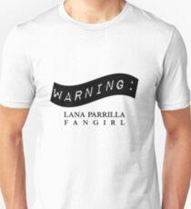 Warning: Lana Parrilla Fangirl Unisex T-Shirt