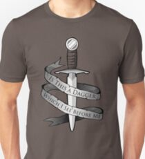 Is This a Dagger... T-Shirt