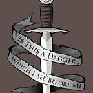 Is This a Dagger... by robotrobotROBOT
