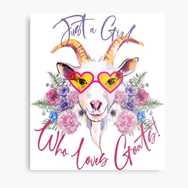Just a Girl Who Loves Goats  Metal Print