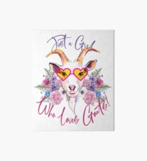 Just a Girl Who Loves Goats  Art Board Print