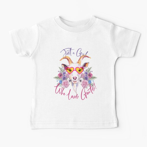 Just a Girl Who Loves Goats  Baby T-Shirt