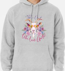Just a Girl Who Loves Goats  Pullover Hoodie