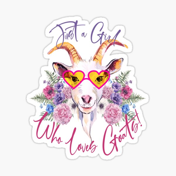 Just a Girl Who Loves Goats  Sticker
