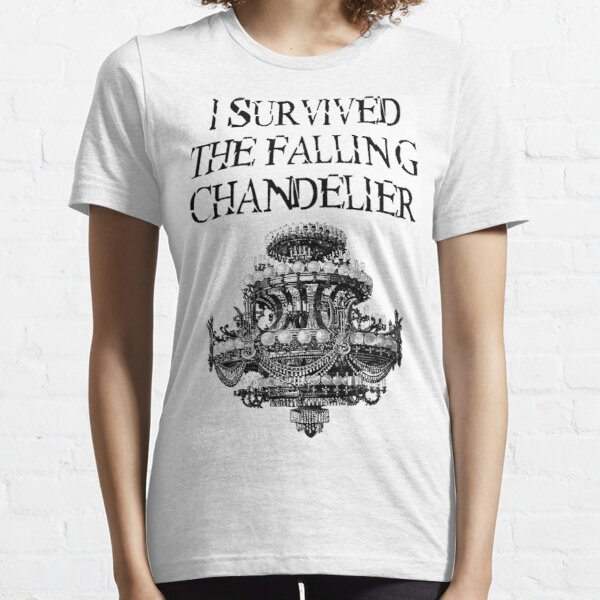I Survived the Falling Chandelier Essential T-Shirt