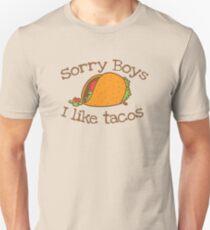 Sorry Boys I like TACOs Unisex T-Shirt