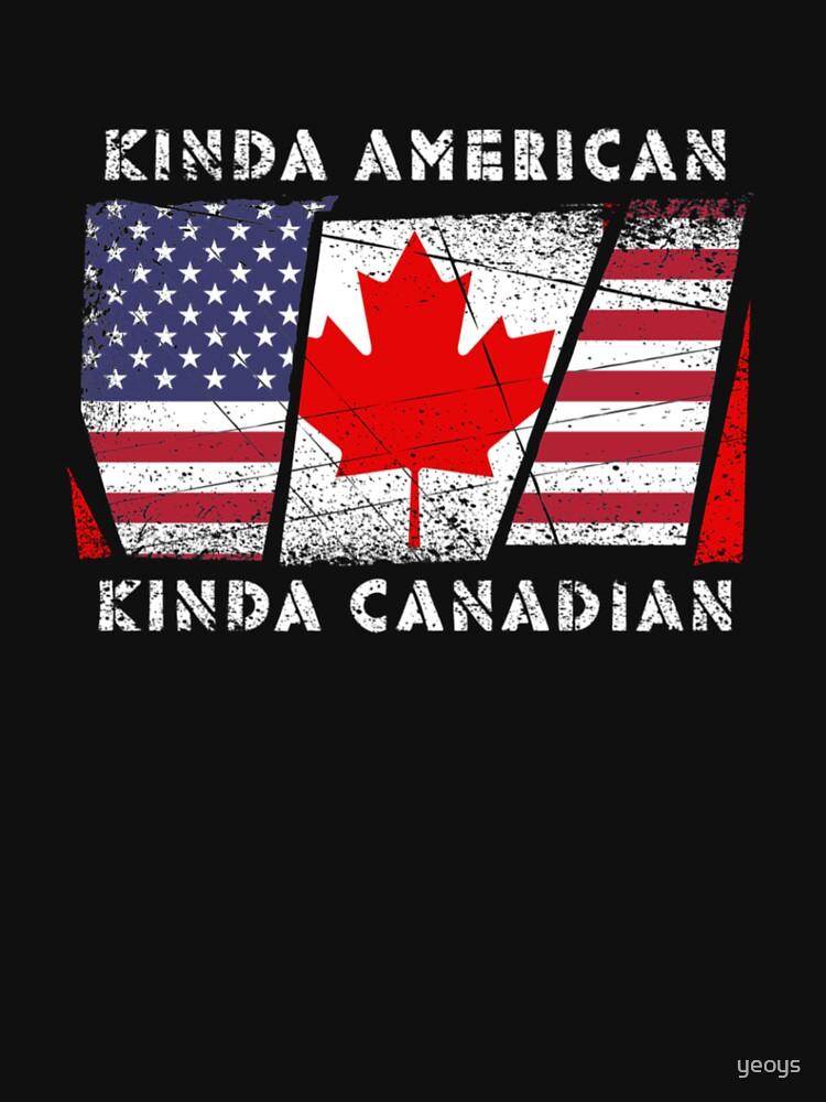 Kinda American Kinda Canadian - Dual Citizenship by yeoys