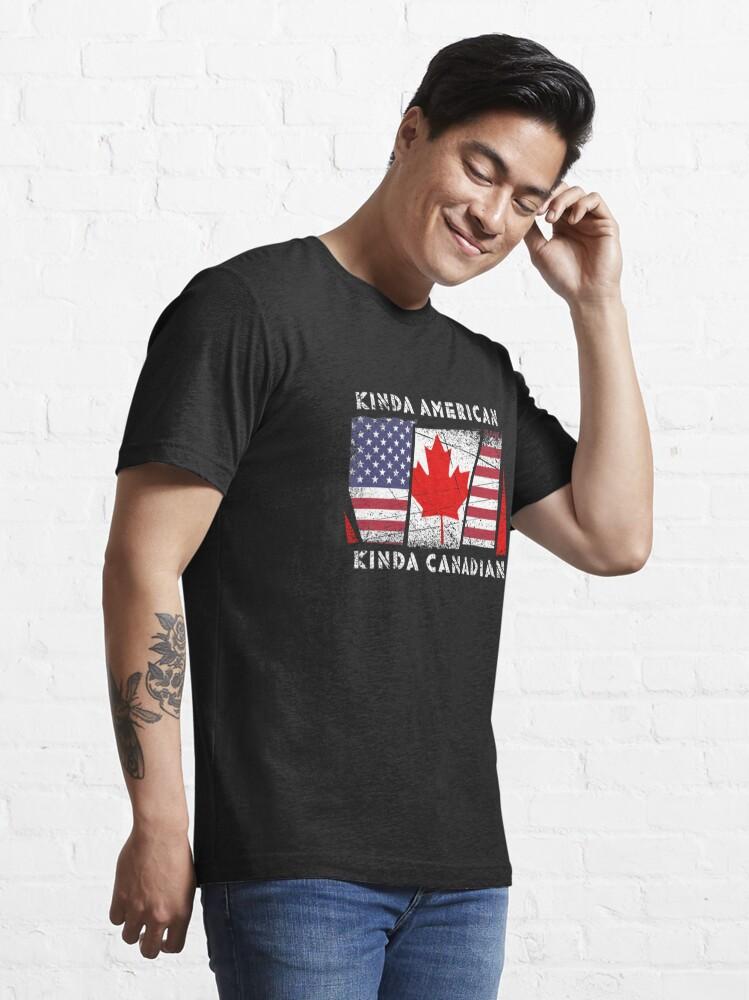 Alternate view of Kinda American Kinda Canadian - Dual Citizenship Essential T-Shirt