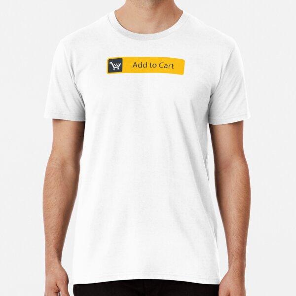 Add to Cart Premium T-Shirt