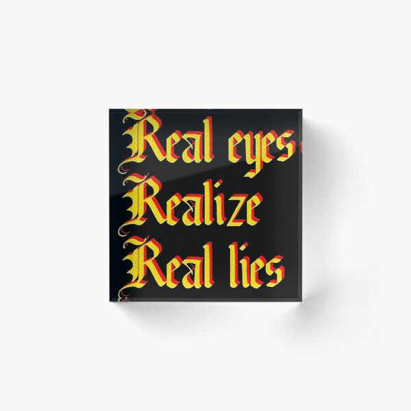 Real eyes Realize Real Lies Acrylic Block
