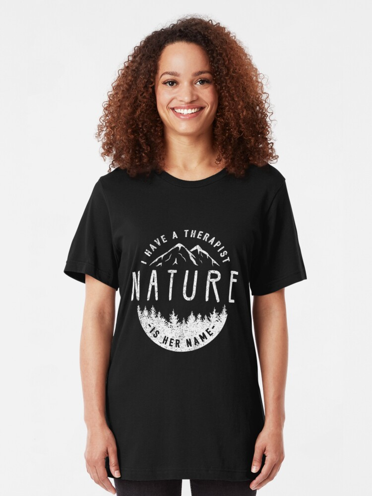 Alternative Ansicht von I Have A Therapist Her Name Is Nature - Nature Therapy Slim Fit T-Shirt
