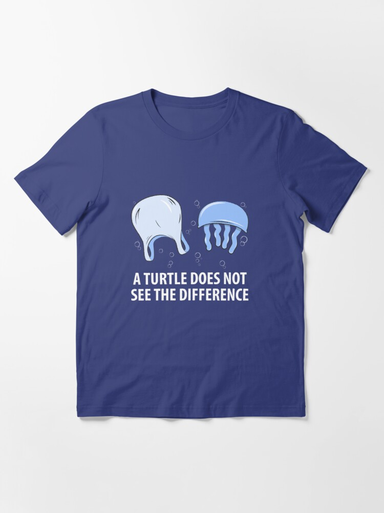 Alternate view of A Turtle Does Not See The Difference - Sea Turtle Essential T-Shirt