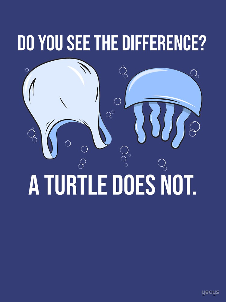 Do You See The Difference A Turtle Does Not - Save The Seaturtles by yeoys