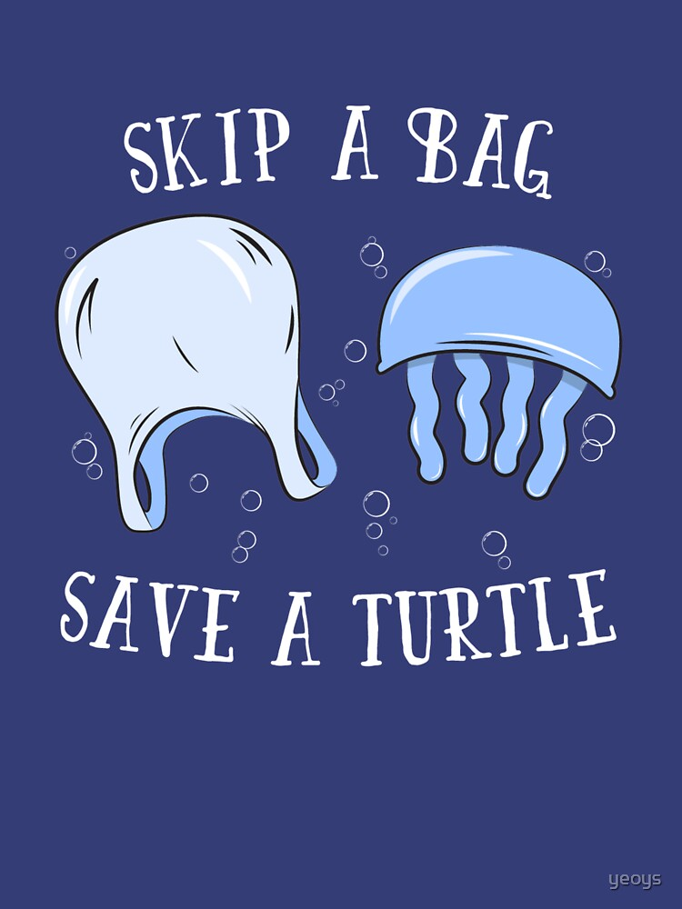 Skip A Bag Save A Turtle - Save Our Oceans by yeoys