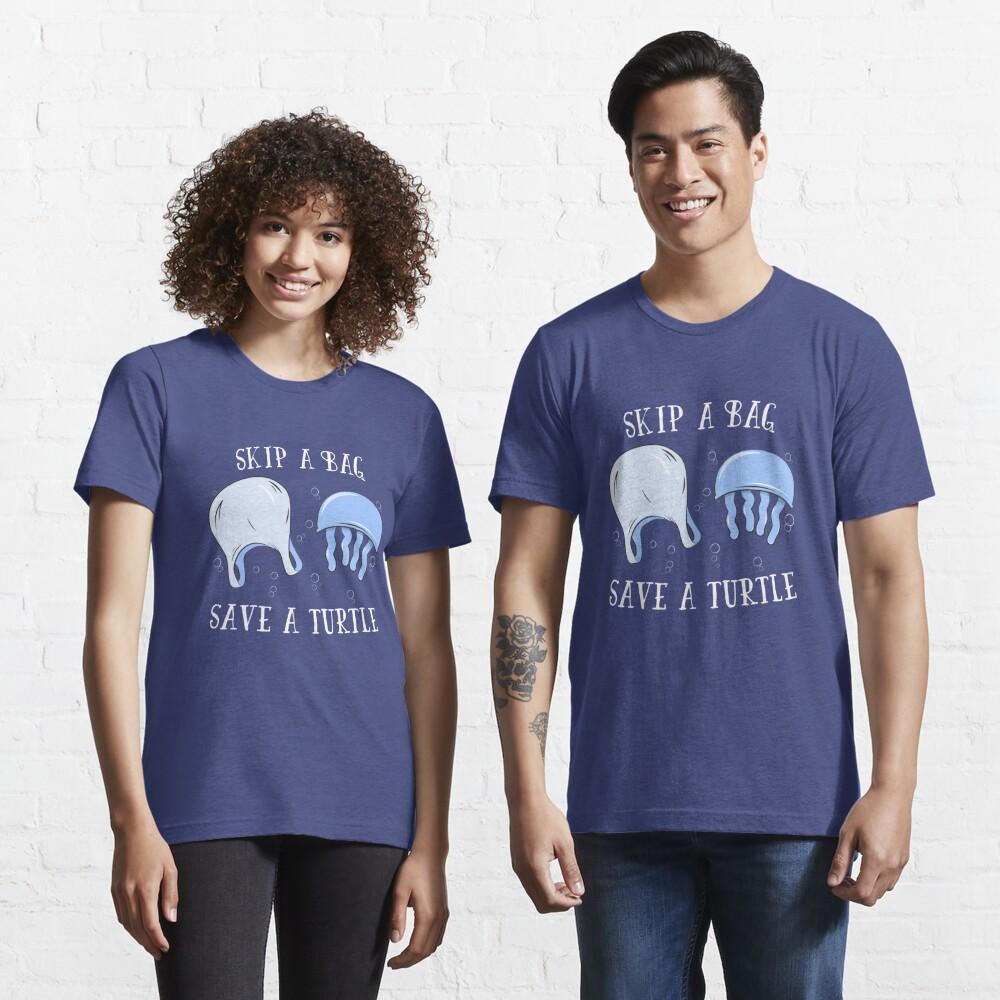 Skip A Bag Save A Turtle - Save Our Oceans Essential T-Shirt