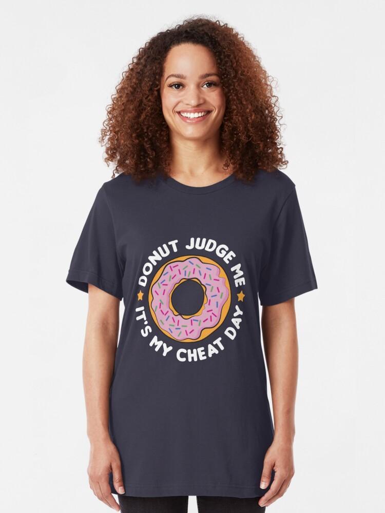 Alternative Ansicht von Diet Motivation - Donut Judge Me It's My Cheat Day Slim Fit T-Shirt