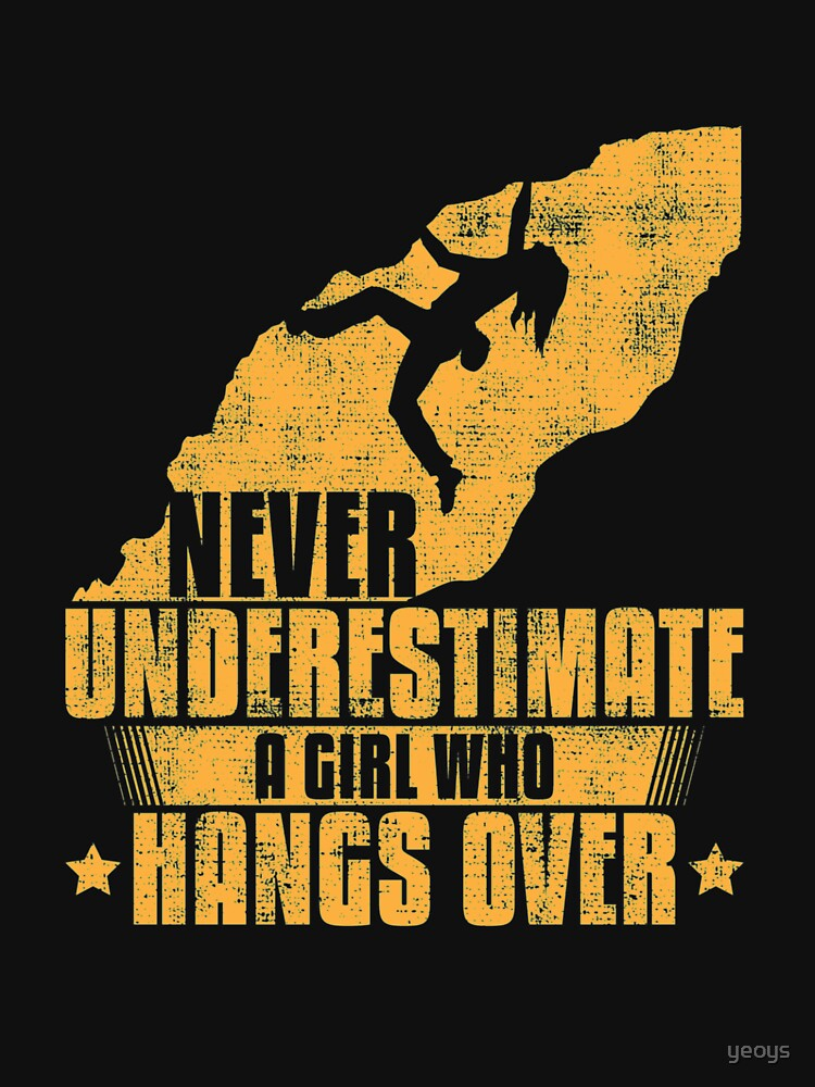 Never Underestimate A Girl Who Hangs Over - Girls Rock Climbing by yeoys