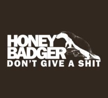Honey Badger Don't Give a Shit