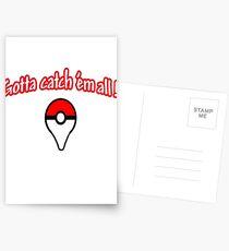Pokemon go , gotta catch them all Postcards