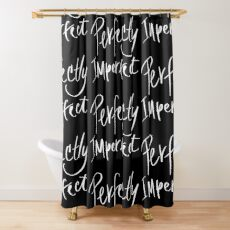 PERFECTLY IMPERFECT HANDLETTER Shower Curtain