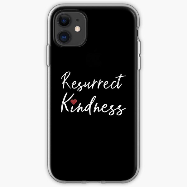 Be Kind Resurrect Kindness Happy Inspirational Nice People graphic iPhone Soft Case