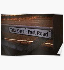 Take Care, Fast Road (colour) Poster