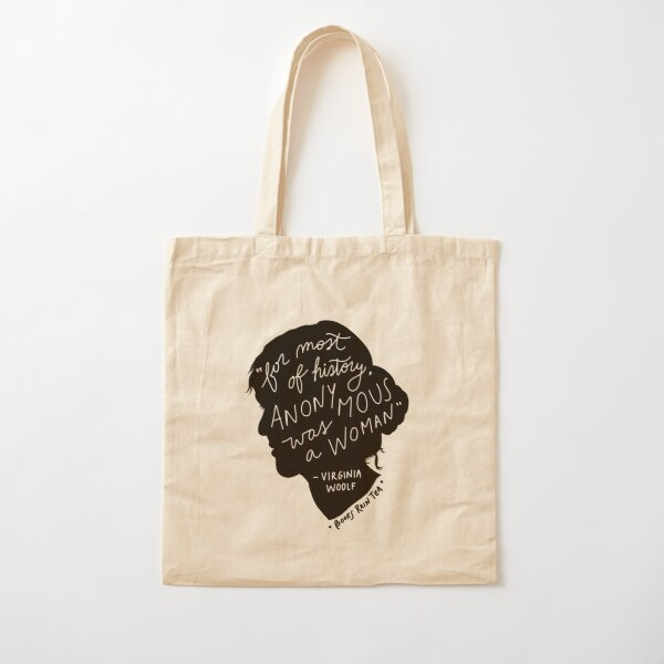 """Virginia Woolf: """"For most of history anonymous was a woman"""" Cotton Tote Bag"""