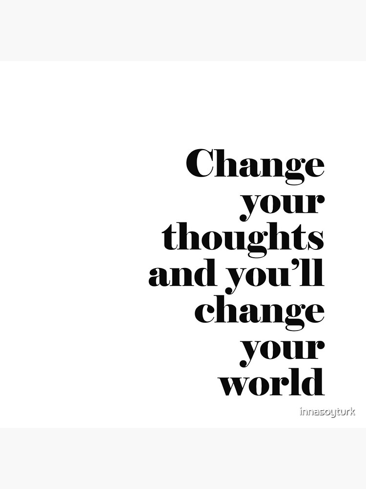 Change Your Thoughts by innasoyturk