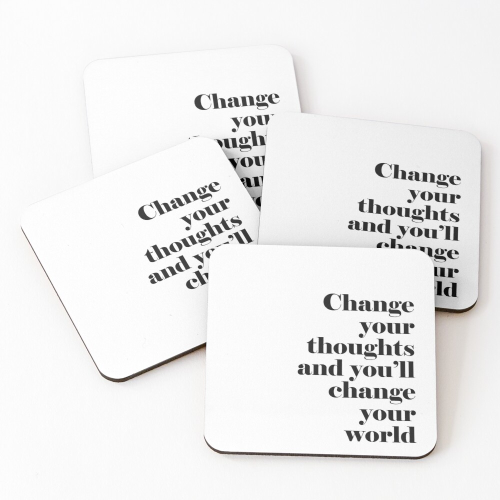Change Your Thoughts Coasters (Set of 4)