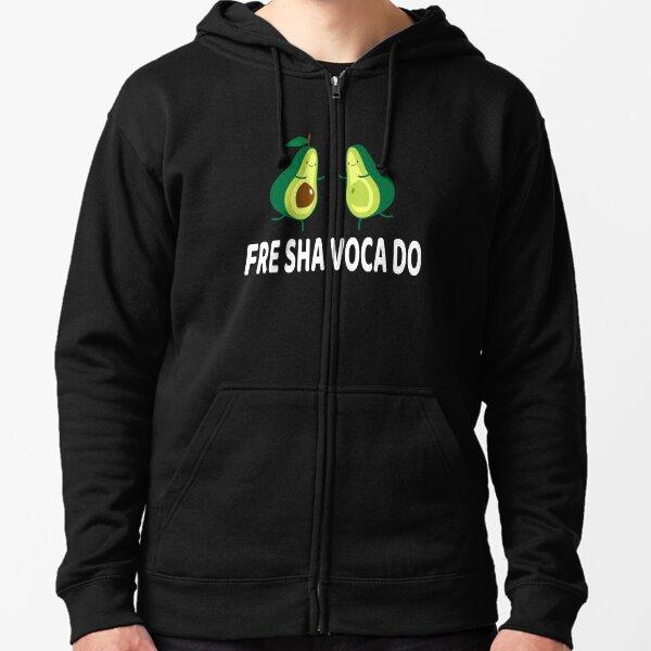 Fre Shavacado Funny Fresh Avocado  Meme Zipped Hoodie