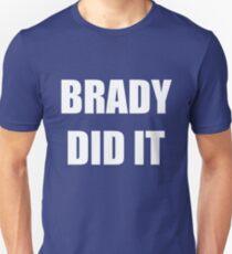 Brady did it Unisex T-Shirt