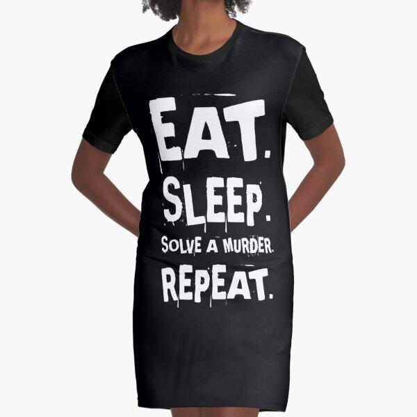 Eat Sleep Solve a Murder Graphic T-Shirt Dress