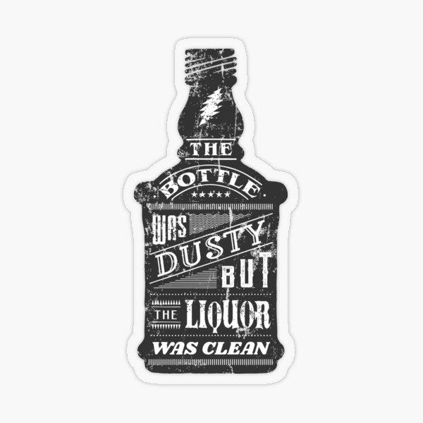 Bottle Was Dusty But The Liquor Was Clean Transparent Sticker