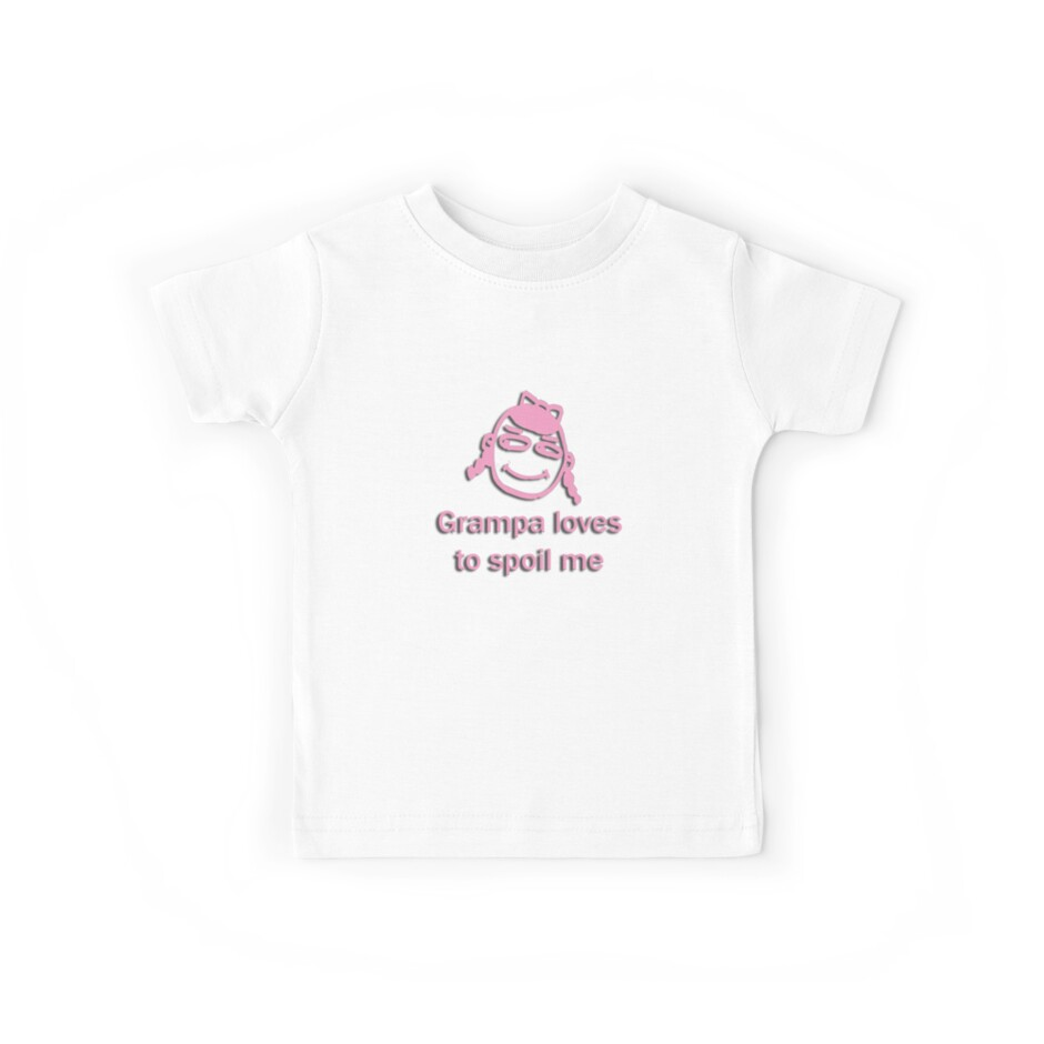 grampa spoils - pink by dedmanshootn