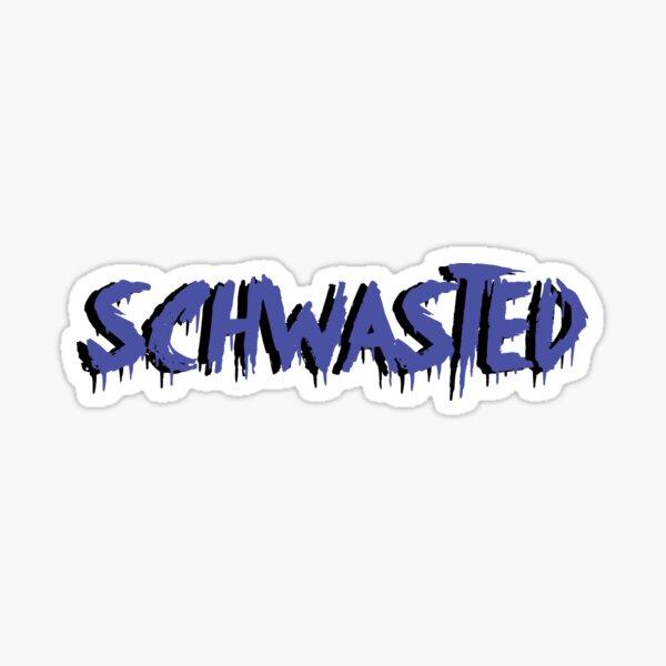 schwasted Pegatina