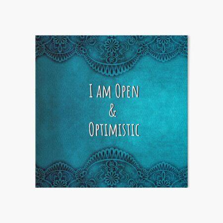 I Am Open and Optimistic - Mantra Affirmation Art Board Print