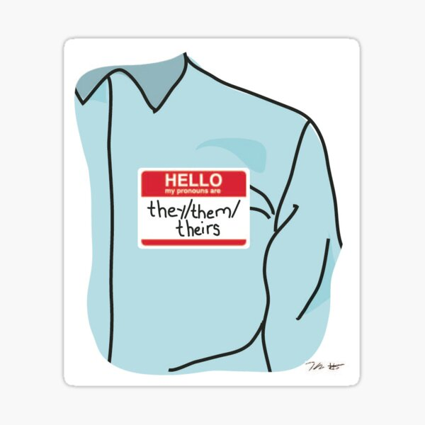 HELLO my pronouns are they/them/theirs Sticker