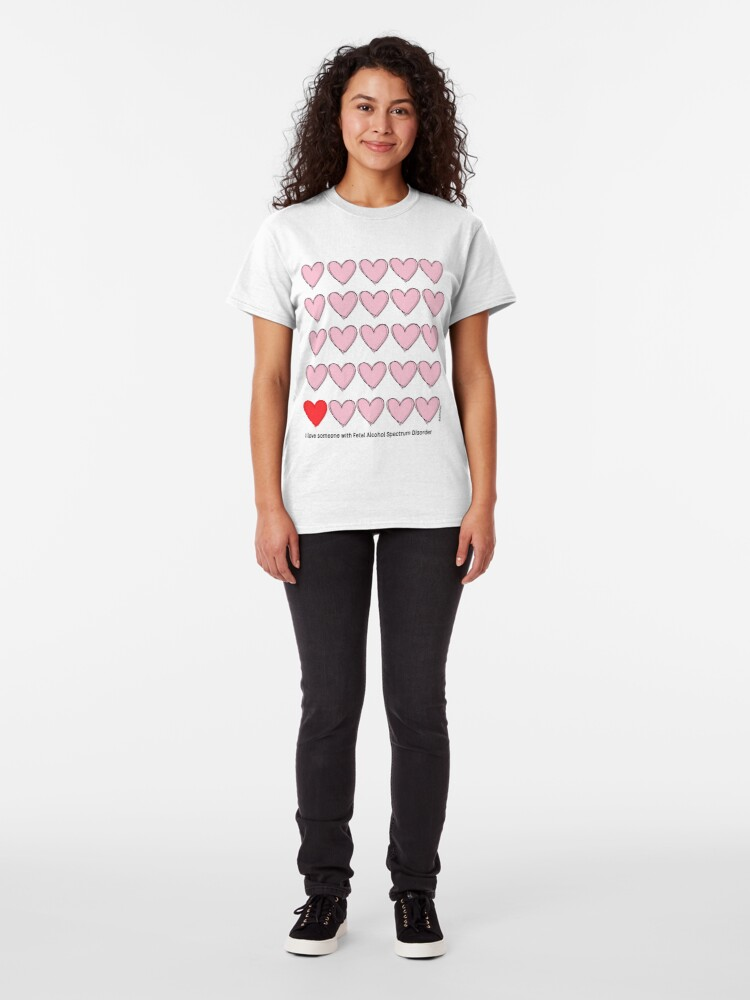 Alternate view of I love someone with FASD - black text Classic T-Shirt