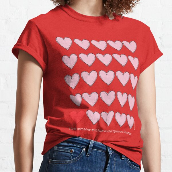 I love someone with FASD - white text Classic T-Shirt
