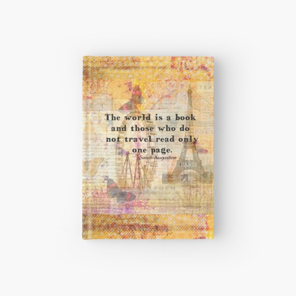 St. Augustine travel quote the world is a book and those who do not travel Hardcover Journal