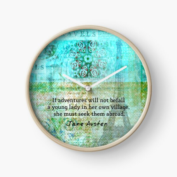 Witty Jane Austen travel quote Clock