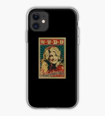 Dolly Parton What Would Dolly Do Nashville Country Music iphone case