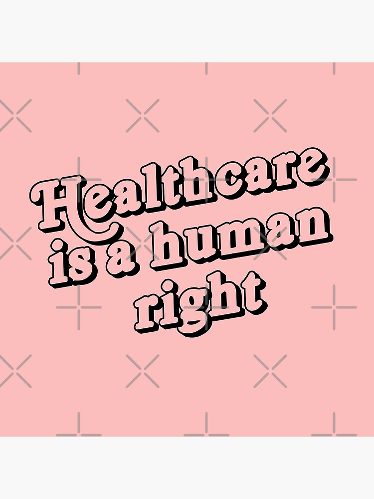 Healthcare is a human right by quinnhopp