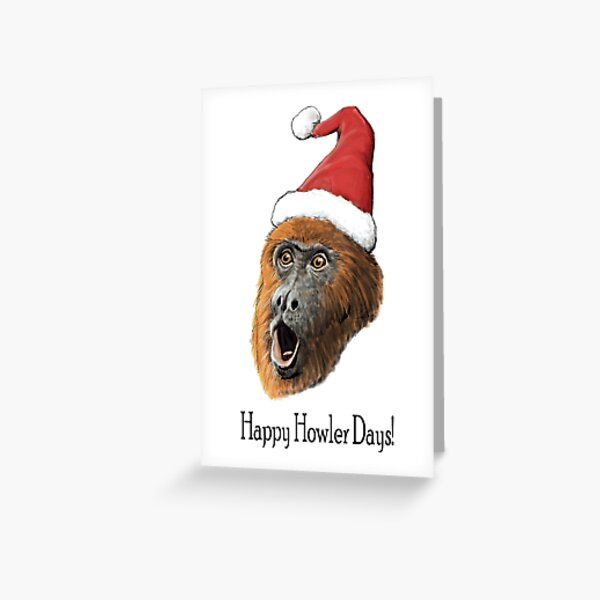Happy Howler Days! Greeting Card