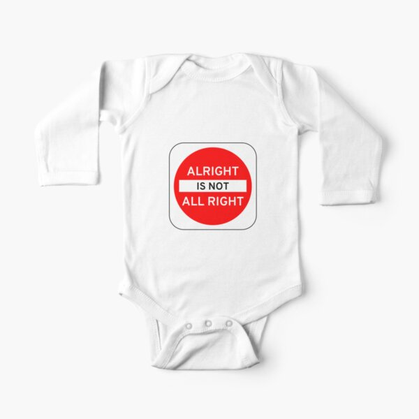 Alright Is Not All Right Long Sleeve Baby One-Piece
